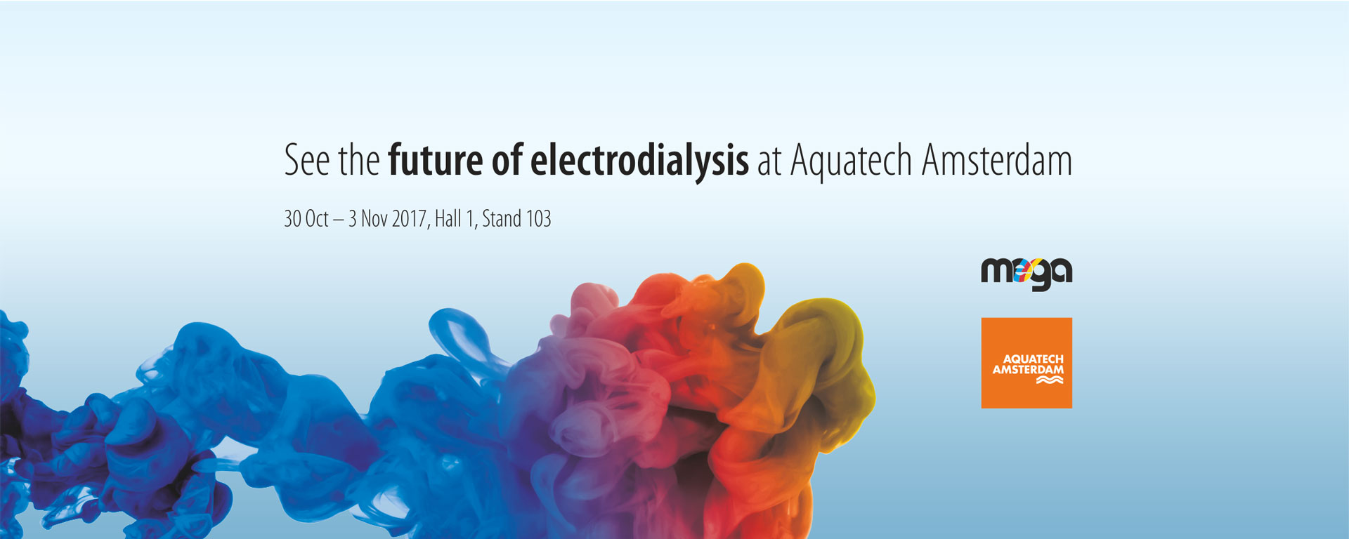 See the future of electrodialysis at MEGA stand 103 at Aquatech Amsterdam